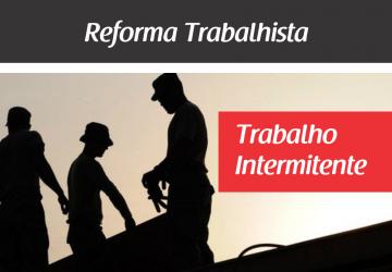 GOVERNO ESTUDA DECRETO PARA TRABALHO INTERMITENTE